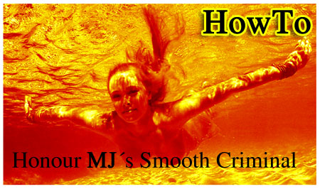 HowTo: Honour MJ´s Smooth Criminal
