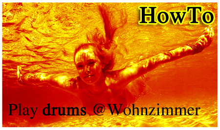 HowTo: Play Drums @Wohnzimmer