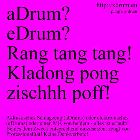 aDrum oder eDrum? Rang tang tang...