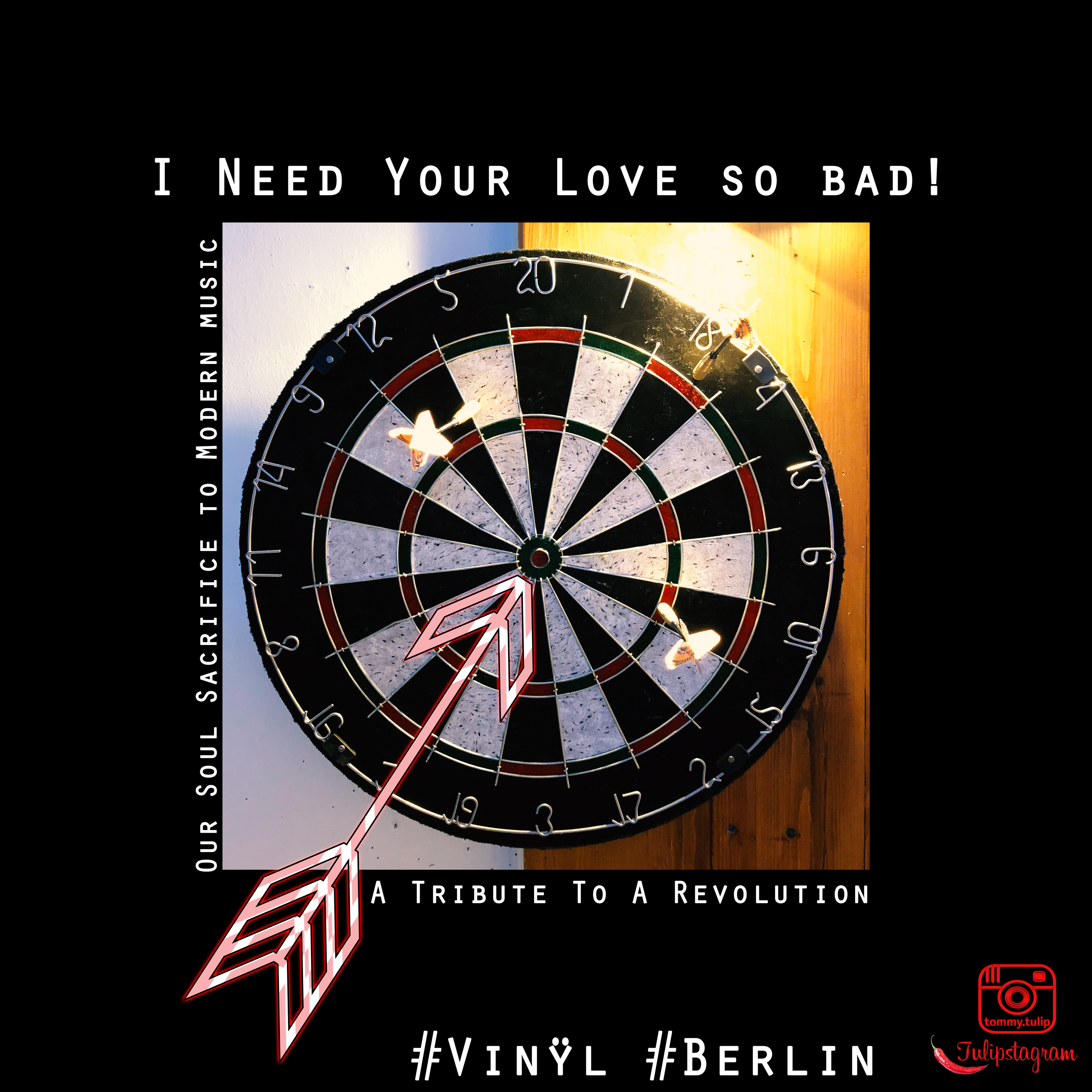 Our Soul Sacrifice To Modern Music: I Need Your Love So Bad! A Tribute To A Revolution. #Vinÿl #Berlin
