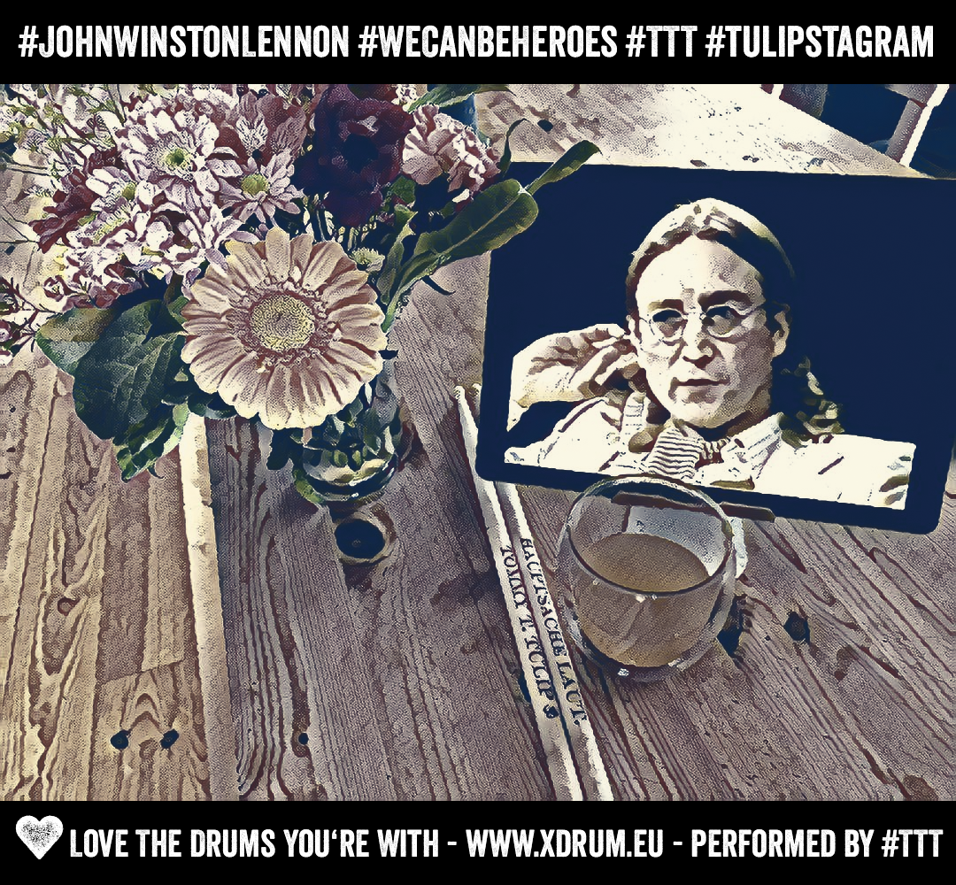 John Winston Lennon - We Can Be Heroes #TTT #Tulipstagram
