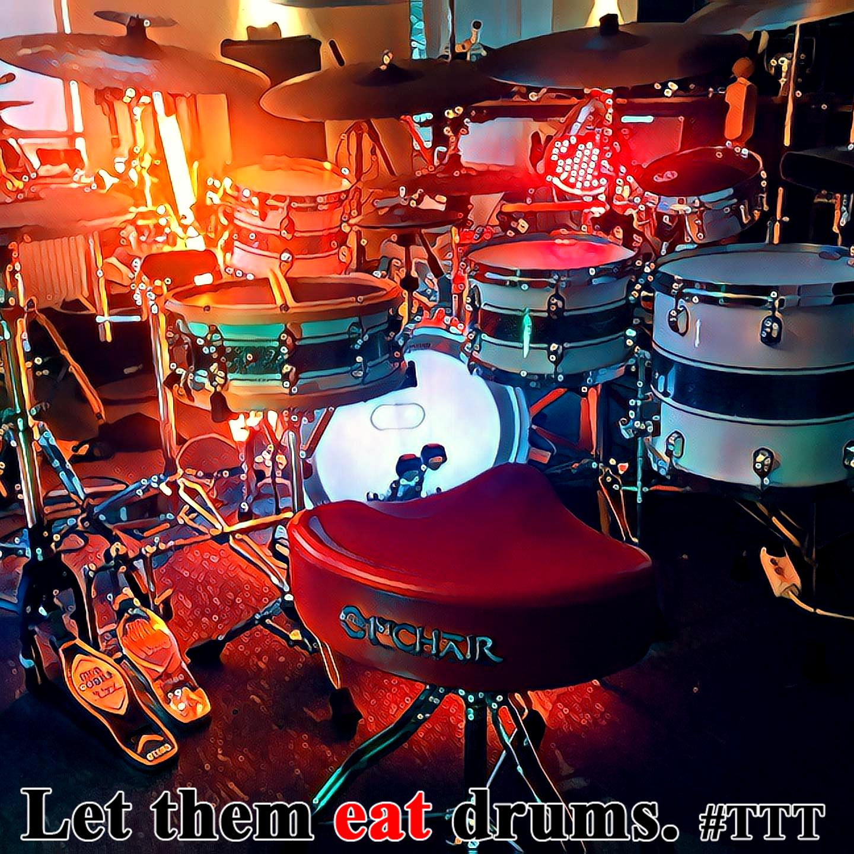 Let them eat drums. #TTT #Five