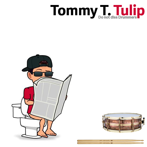 Tommy T. Tulip - Do not diss Drummers. #TTT #Tulipstagram #Schagerl #Meinl #WC