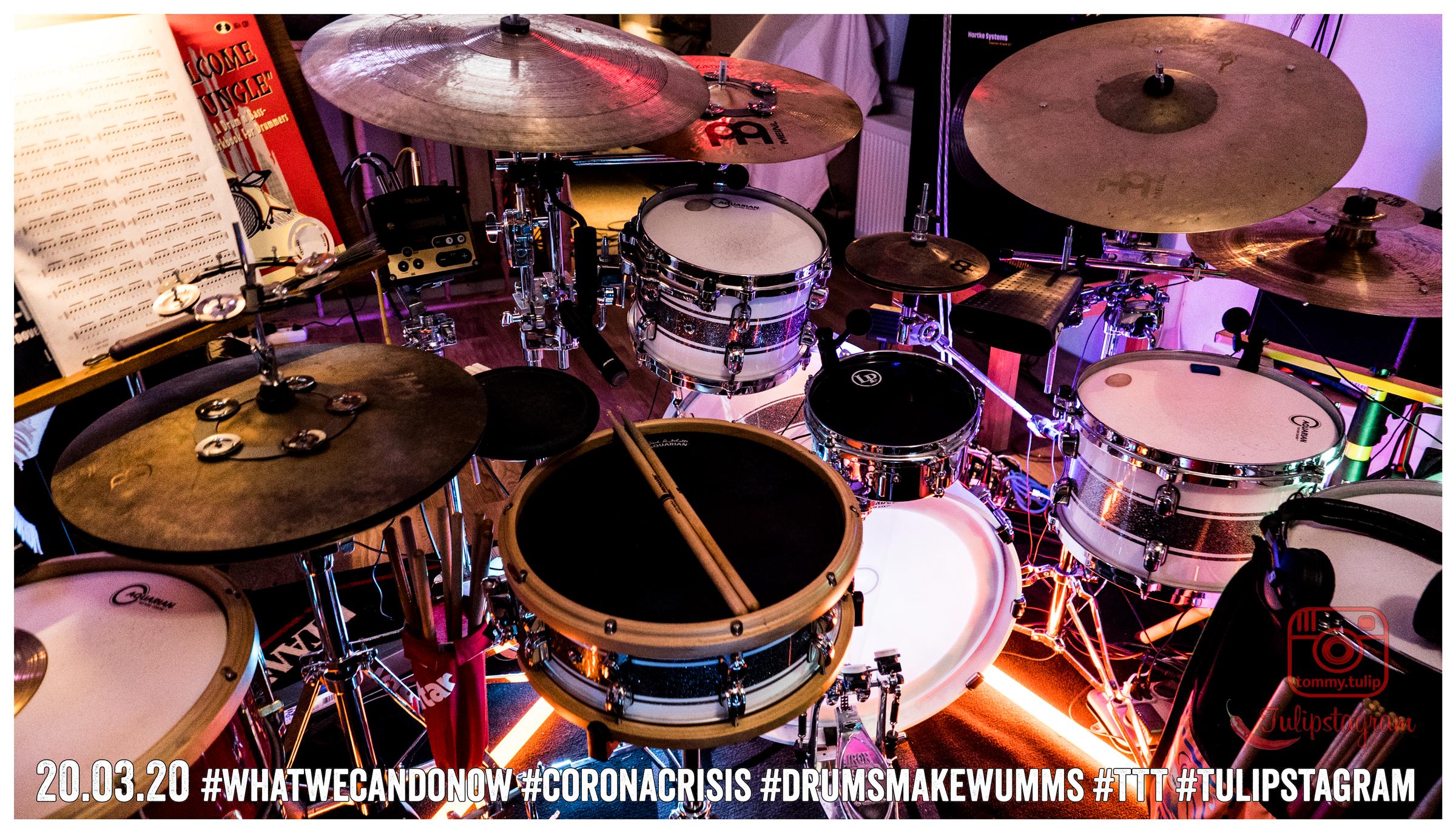 20.03.20 #Whatwecandonow #Coronacrisis #drumsmakewumms #TTT #Tulipstagram