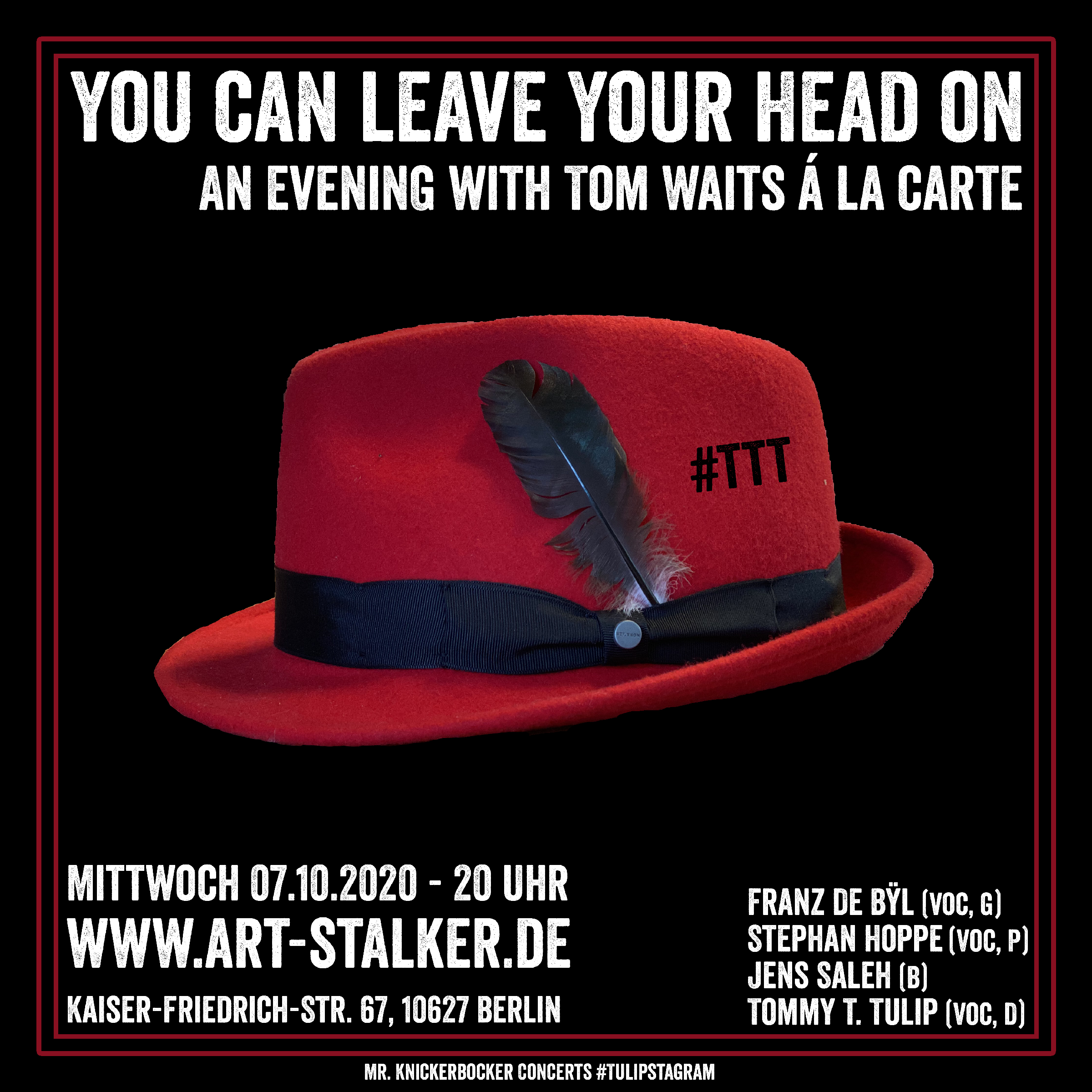 You can leave Your Head on - An Evening with Tom Waits á la Carte - Mittwoch, 7. Oktober 2020 #Artstalkerberlin #Tulipstagram